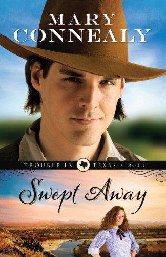 Swept Away (Trouble in Texas Book #1): Volume 1 by Mary Connealy