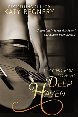 Playing for Love at Deep Haven by Katy Regnery
