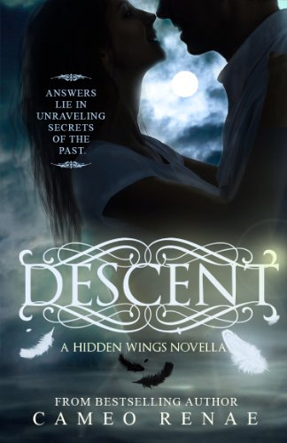 Descent (A Hidden Wings Novella, Book 1.5) by Cameo Renae