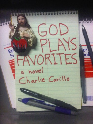 God Plays Favorites by Charlie Carillo and Jenna Campagna