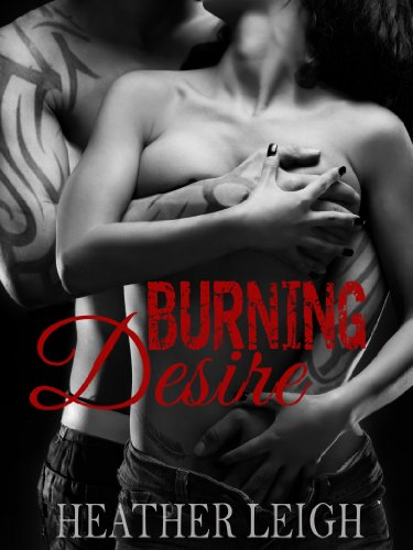 Burning Desire (Condemned Angels MC Series #1) by Heather Leigh and Mandy Smith