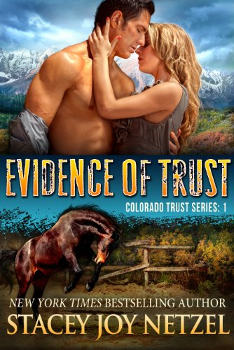 Evidence of Trust: Romantic Suspense Mystery Thriller (Colorado Trust Series Book 1) by Stacey Joy Netzel and Stacy D. Holmes