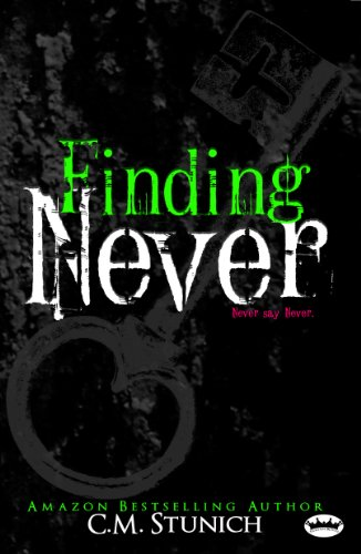 Finding Never: A New Adult Romance (Never say Never Book 2) by C.M. Stunich