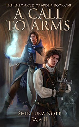 A Call to Arms: Book One of the Chronicles of Arden by Shiriluna Nott and SaJa H.