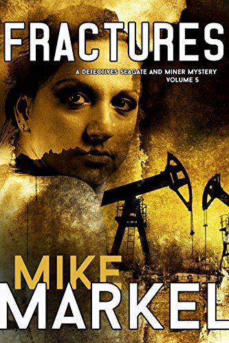 Fractures: A Detectives Seagate and Miner Mystery by Mike Markel
