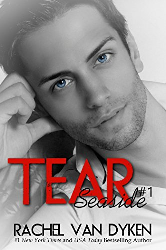 Tear (A Seaside Novel Book 1) by Rachel Van Dyken and Laura Heritage
