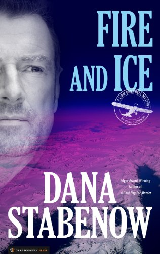 Fire and Ice (Liam Campbell Book 1) by Dana Stabenow