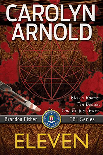 Eleven (Brandon Fisher FBI Series Book 1) by Carolyn Arnold and Wendy Reis