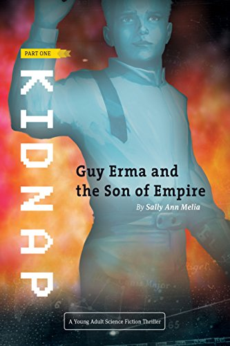 Kidnap: A YA Action Adventure. In another time & another place… (Guy Erma and the Son of Empire Book 1) by Sally Ann Melia