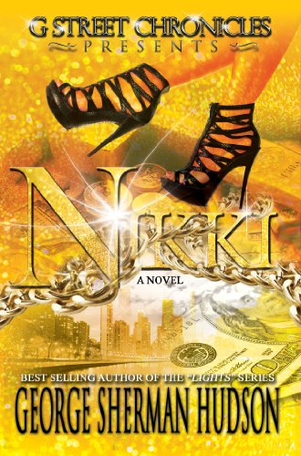 Nikki (G Street Chronicles Presents) by George Sherman Hudson