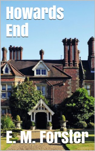 howards end by e m forster essay A short summary of em forster's howards end this free synopsis covers all the crucial plot points of howards end.
