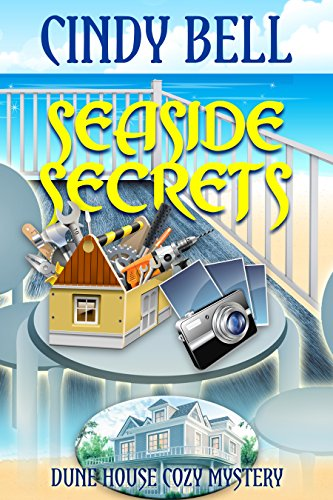 Seaside Secrets (Dune House Cozy Mystery Series Book 1) by Cindy Bell