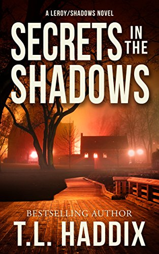 Secrets In The Shadows (Shadows Collection Book 1) by T. L. Haddix