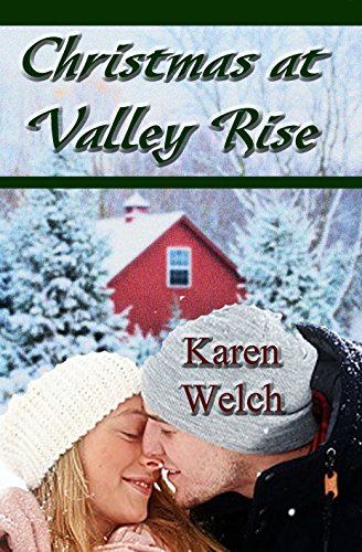 Christmas at Valley Rise (Miracle at Valley Rise) by Karen Welch