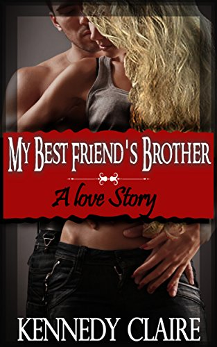My Best Friend's Brother: A Love Story (A Bashir Family Romance Book 1) by Kennedy Claire