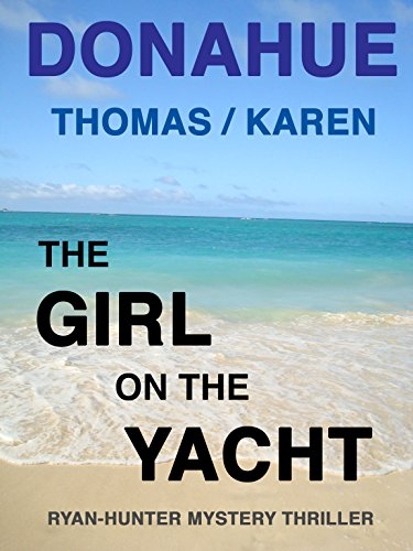 THE GIRL ON THE YACHT (Ryan-Hunter Series Book 1) by Thomas Donahue and Karen Donahue