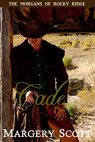 Cade (The Morgans of Rocky Ridge) by Margery Scott
