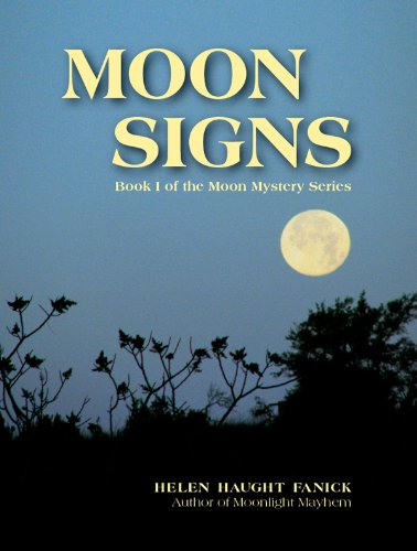 Moon Signs (Moon Mystery Series Book 1) by Helen Haught Fanick
