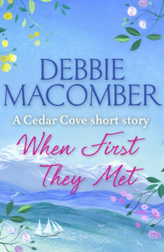 When First They Met (A Cedar Cove Short Story) by Debbie Macomber
