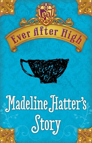 Ever After High: Madeline Hatter's Story by Shannon Hale