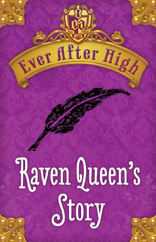 Ever After High: Raven Queen's Story by Shannon Hale