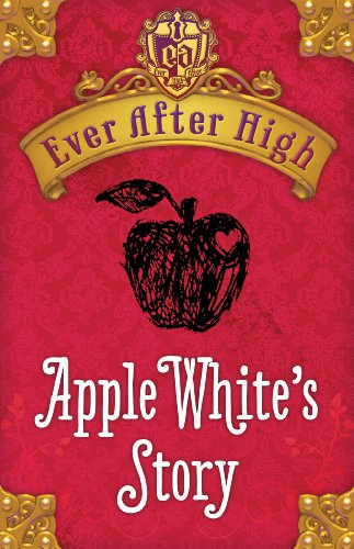 Ever After High: Apple White's Story by Shannon Hale