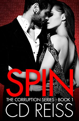 Spin (A Mafia Romance): Corruption Series #1 (Songs of Corruption) by CD Reiss