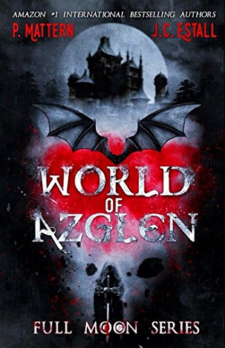 World of Azglen (Full Moon Series Book 1) by P. Mattern and J.C. Estall