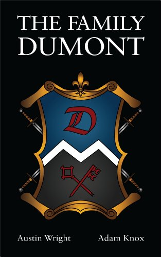 The Family DuMont (Book 1 of The Family Dumont Series) by Austin Wright and Adam Knox