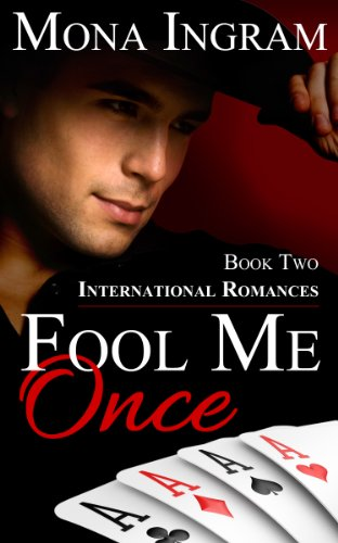 Fool Me Once (International Romance Series Book 2) by Mona Ingram