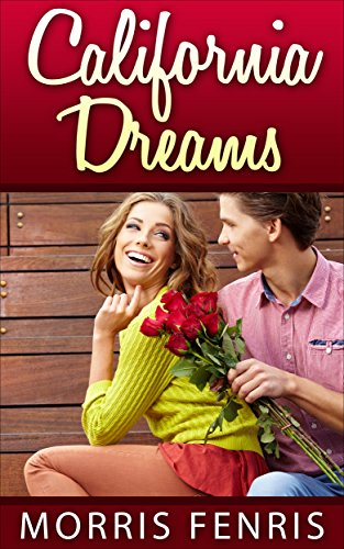 Romance: California Dreams – A Christian Romance as a Love Story: (Romance, Christian Romance, Romance Novel,… by Morris Fenris
