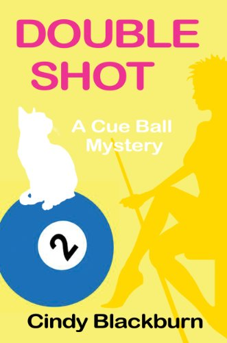 Double Shot: A Humorous and Romantic Cozy (Cue Ball Mysteries Book 2) by Cindy Blackburn