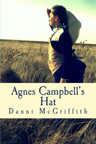 Agnes Campbell's Hat by Danni McGriffith and Terri Valentine