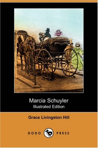 Marcia Schulyer (Xist Classics) by Grace Livingston Hill and E. L. Henry