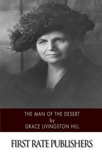 The Man of the Desert (Xist Classics) by Grace Livingston Hill