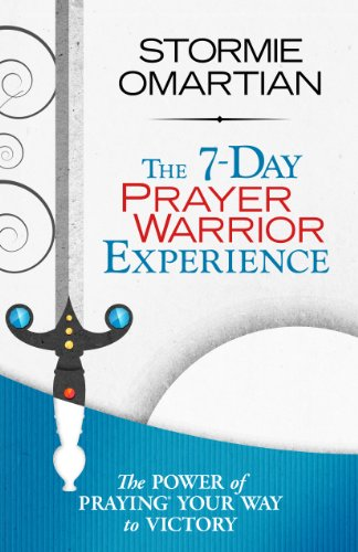 The 7-Day Prayer Warrior Experience (Free One-Week Devotional) by Stormie Omartian