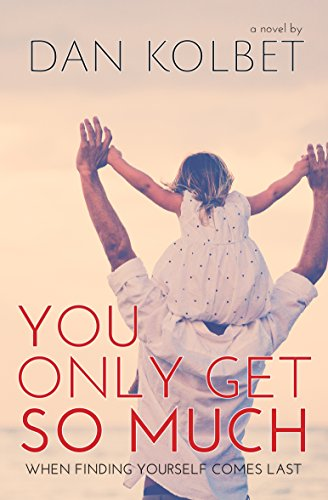 You Only Get So Much by Dan Kolbet