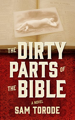 The Dirty Parts of the Bible — A Novel by Sam Torode