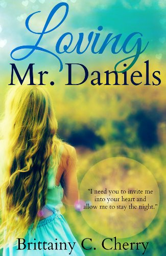 Loving Mr. Daniels by Brittainy Cherry and Mickey Reed