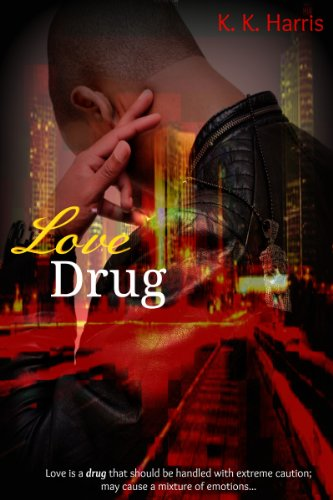 Love Drug (The Crew Book 1) by K. Harris