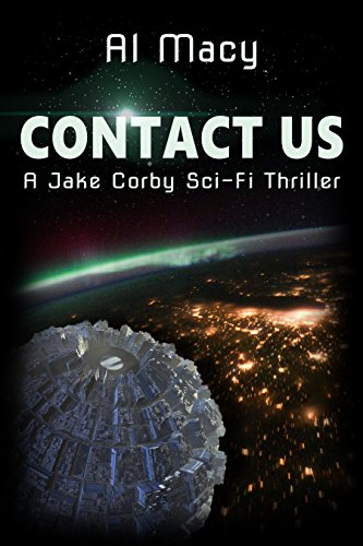 Contact Us: A Jake Corby Sci-Fi Thriller (Mysterious Events Book 1) by Al Macy