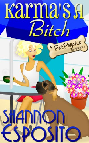 Karma's A Bitch (A Pet Psychic Mystery Book 1) by Shannon Esposito