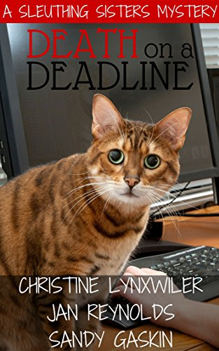 Death on a Deadline (Sleuthing Sisters Mysteries Book 1) by Christine Lynxwiler and Sandy Gaskin