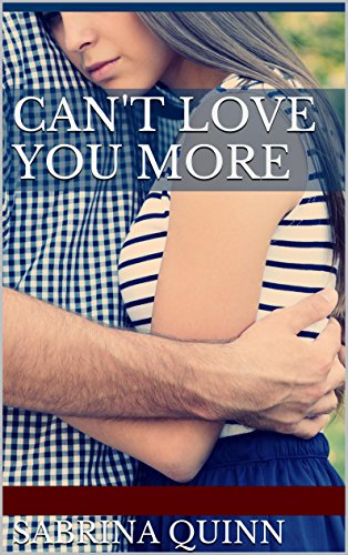Can't Love You More by Sabrina Quinn