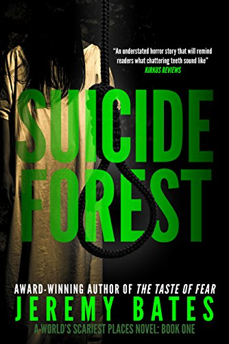 Suicide Forest (A Suspense Horror Thriller & Mystery Novel) (World's Scariest Places Occult & Supernatural Crime… by Jeremy Bates