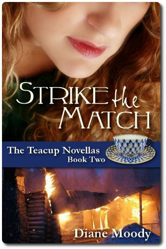 Strike the Match (The Teacup Novellas Book 2) by Diane Moody