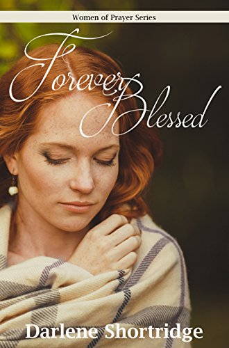 Forever Blessed (Women of Prayer Book 2) by Darlene Shortridge