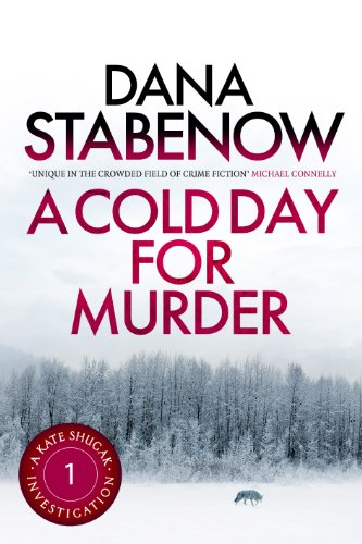 A Cold Day for Murder (A Kate Shugak Investigation Book 1) by Dana Stabenow