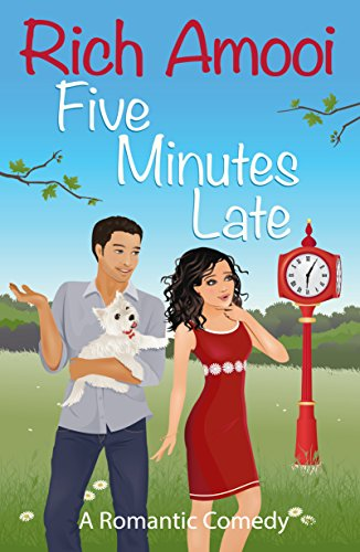 Five Minutes Late: A Romantic Comedy by Rich Amooi