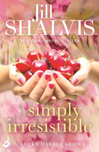 Simply Irresistible: Lucky Harbor 1 by Jill Shalvis